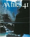 Architectural Association Files: v. 41: Annals of the Architectural Association School of Architecture (AA files)