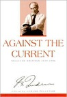 Against the Current: Selected Writings