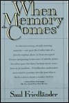 When Memory Comes by Saul Friedländer