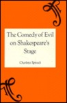 The Comedy of Evil on Shakespeare's Stage