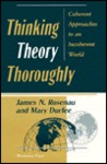 Thinking Theory Thoroughly: Coherent Approaches To An Incoherent World