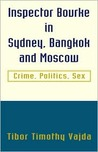 Inspector Bourke in Sydney, Bangkok and Moscow: Crime, Politics, Sex