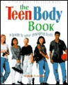 The Teen Body Book: A Guide to Your Changing Body