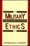 Military Ethics: Looking Toward the Future