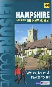 Hampshire: Including the New Forest (Ordnance Survey/AA Leisure Guides)