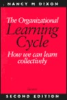 The Organizational Learning Cycle: How We Can Learn Collectively