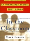 In the Classroom: Dispatches from an Inner-City School That Works