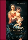 With Mary in Prayer: Meditations and Guidance from the Life of Mary