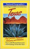 National Geographic Driving Guide To America: Texas, And Louisiana, Mississippi, Arkansas, And Oklahoma
