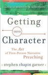 Getting Into Character: The Art of First-Person Narrative Preaching