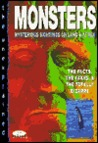 Monsters: Mysterious Sightings on Land & at Sea: The Facts, the Fakes & the Totally Bizarre