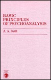 Basic Principles of Psychoanalysis by Abraham Arden Brill