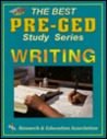 Pre-GED Writing (REA) -- The Best Test Prep for the GED
