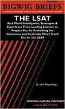 Bigwig Briefs Test Prep: The LSAT: Real World Intelligence, Strategies & Experience from Leading Lawyers to Prepare You for Everything the Classroom and Textbooks Won't Teach You for the LSAT
