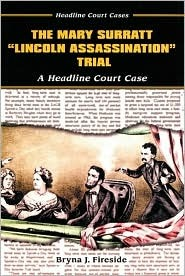 """The Mary Surratt """"Lincoln Assassination"""" Trial"""