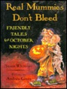 Real Mummies Don't Bleed: Friendly Tales for October Nights