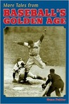 More Tales from Baseball's Golden Age