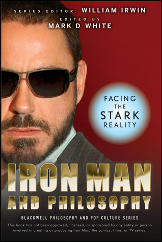 Iron Man and Philosophy by Mark D. White
