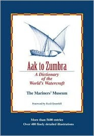 Aak to Zumbra: A Dictionary of the World's Watercraft