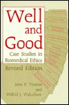Well and Good: Case Studies in Biomedical Ethics