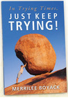 In Trying Times, Just Keep Trying!