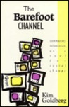 The Barefoot Channel: Community Television as a Tool for Social Change