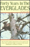 Forty Years in the Everglades by Calvin R. Stone