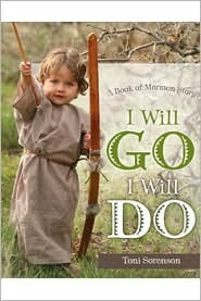 I Will Go, I Will Do: A Book of Mormon Story