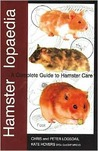 Hamsterlopaedia: A Complete Guide to Hamster Care