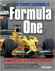 The Complete Encyclopedia of Formula One by Mark Hughes