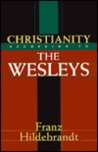 Christianity According to the Wesleys: The Harris Franklin Rall Lectures, 1954, Delivered at Garrett Biblical Institute, Evanston, Illinois