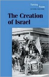 The Creation of Israel (Turning Points in World History)