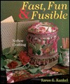 Fast, Fun & Fusible: NoSew Crafting