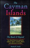 The Cayman Islands: The Beach and Beyond