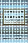 Problem of the Century: Racial Stratification in the United States: Racial Stratification in the United States