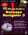 60 Minute Guide to Netscape Navigator 3: With CDROM