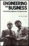 Engineering and Business: Converting Engineers to Businessmen: Proceedings of a Symposium Sponsored by the Engineering Management Division of th