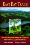 East Bay Trails: Outdoor Adventures in Alameda and Contra Costa Counties