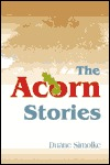 The Acorn Stories by Duane Simolke