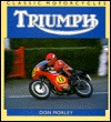 Triumph, Classic Motorcycles by Don Morley