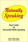 Speaking Naturally - Your Guide to Confident Successful Public Speaking