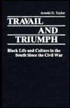 Travail and Triumph by Arnold H. Taylor