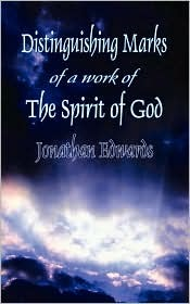 Distinguishing Marks of a Work of the Spirit of God by Jonathan Edwards