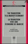 The Transition to a Market Economy in Central and Eastern Europe