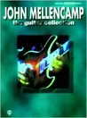 The John Mellencamp -- The Guitar Collection: Authentic Guitar Tab