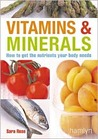 Vitamins & Minerals: How to Get the Nutrients Your Body Needs