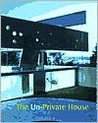 Unprivate House