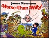 Worse Than Willy! by James Stevenson