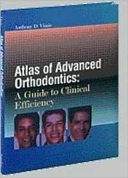 Atlas of Advanced Orthodontics: A Guide to Clinical Efficiency
