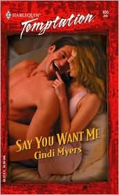 Say You Want Me (Harlequin Temptation #935)